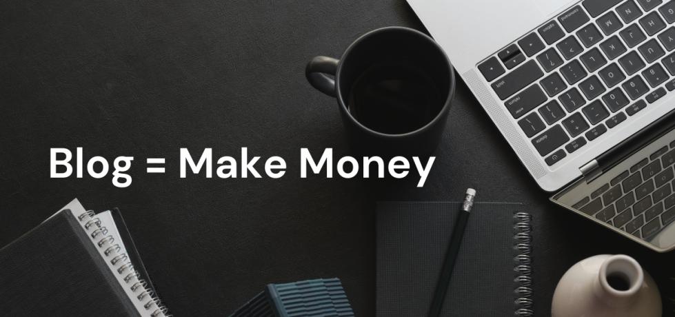 Blog = Make Money
